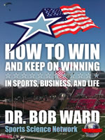 How To Win And Keep On Winning by Dr. Bob Ward
