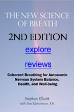 The New Science of Breath - Coherent Breathing for Autonomic Nervous System Balance, Health, and Well-being, by Stephen Elliott with Dee Edmonson.